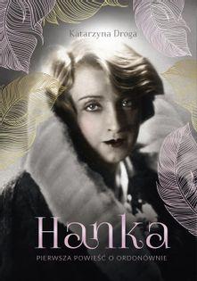 Hanka Pierwsza powieść o Ordonównie Droga Katarzyna