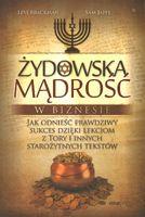 Żydowska mądrość w biznesie Jak odnieść prawdziwy sukces dzięki lekcjom z Tory i innych starożytnych tekstów
