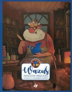 Wazuś - Grzegorz Przeliorz - oprawa miękka