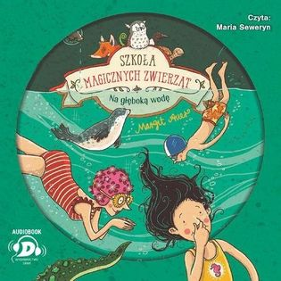 Szkoła magicznych zwierząt Na głęboką wodę Auer Margit