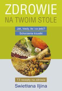 Zdrowie na Twoim stole Iljina Swietłana