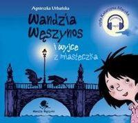 Wandzia Węszynos i wyjce z miasteczka. Audiobook Agnieszka Urbańska