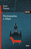 Psychoanaliza a religia Fromm Erich