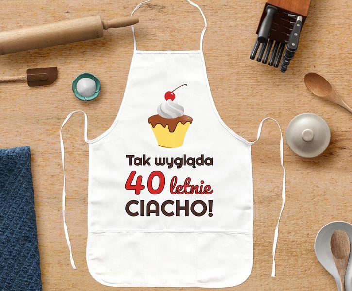 Fartuch Kuchenny PREZENT na 40 Urodziny, CIACHO! na Arena.pl