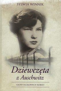 Dziewczęta z Auschwitz - Głosy ocalonych kobiet - Sylwia Winnik