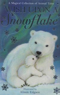 Magical Animal Stories - Wish Upon a Snowflake
