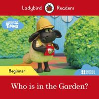 Ladybird Readers Beginner Level Timmy Time Who is in the Garden?