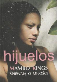 Mambo Kings śpiewają o miłości Hijuelos Oscar