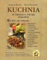 Kuchnia w trosce o Twoje zdrowie - Grażyna Kruczek i Beata Śleszyńska