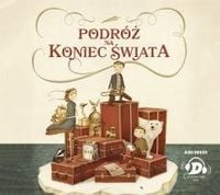 Podróż na koniec świata audiobook Nicholas Gannon, Maria Grabska Ryńska