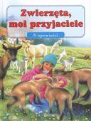 Zwierzęta moi przyjaciele bajki wiersze opowieści