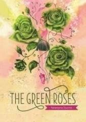 The green roses Kartarzyna Ducros