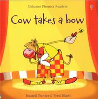 Usborne Phonics Readers - Cow takes a bow