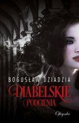 Diabelskie podcienia Bogusław Dziadzia