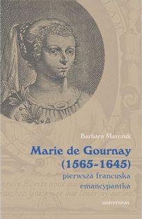 Marie de Gournay (1565-1645) Marczuk-Szwed Barbara