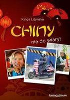 Chiny - nie do wiary! Kinga Litińska