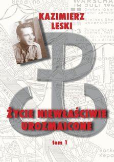 Życie niewłaściwie urozmaicone Tom 1 Leski Kazimierz