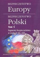 Bezpieczeństwo Europy - bezpieczeństwo Polski T.4 praca zbiorowa