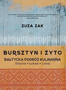 Bursztyn i żyto Bałtycka podróż kulinarna Zak Zuza