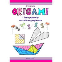 Origami i inne pomysły na zabawę z papierem Praca zbiorowa