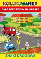 Kolorowanka Bądź bezpieczny na drodze Znaki drogowe Smaza Anna