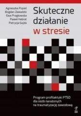 Skuteczne działanie w stresie osobisty niezbędnik Popiel Agnieszka, Pragłowska Ewa, Zawadzki Bogdan