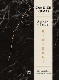Życie według Kintsugi Kumai Candice