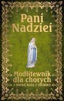 Pani Nadziei. Modlitewnik dla chorych z Matką.. Ks. Leszek Smoliński