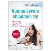 Kompulsywne objadanie się. Kathryn Hansen