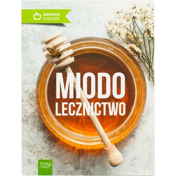 """KSIĄŻKA """"MIODOLECZNICTWO"""" - edycja druga poprawiona na Arena.pl"""