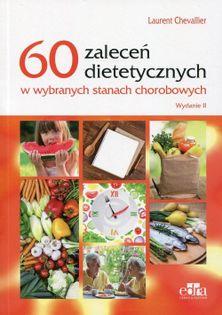 60 zaleceń dietetycznych w wybranych stanach chorobowych Chevallier Laurent