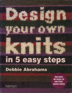 Design your own knits in 5 easy steps Debbie Abrahams