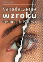 Samoleczenie wzroku metodą dr. Batesa - Bob Fingerbird - oprawa miękka