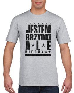 Koszulka męska JESTEM BRZYDKI ALE BIEDNY s S