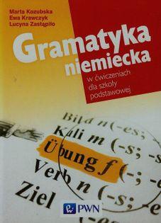 Gramatyka niemiecka w ćwiczeniach dla szkoły podstawowej Kozubska Marta, Krawczyk Ewa, Zastąpiło Lucyna