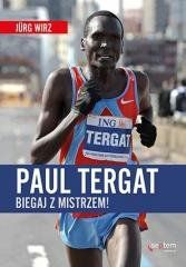 Paul Tergat. Biegaj z mistrzem Jurg Wirz