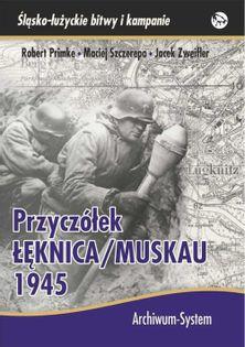 Przyczółek Łęknica Muskau 1945 Primke Robert, Szczerepa Maciej, Zweifler Jacek