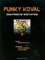 Funky Koval 2 Sam przeciw wszystkim Parowski Maciej, Rodek Jacek