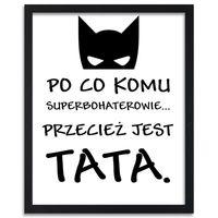 Plakat dekoracyjny w ramie czarnej, Po co komu superbohaterowie 30x40