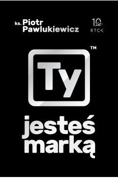 TY JESTEŚ MARKĄ - PIOTR PAWLUKIEWICZ na Arena.pl