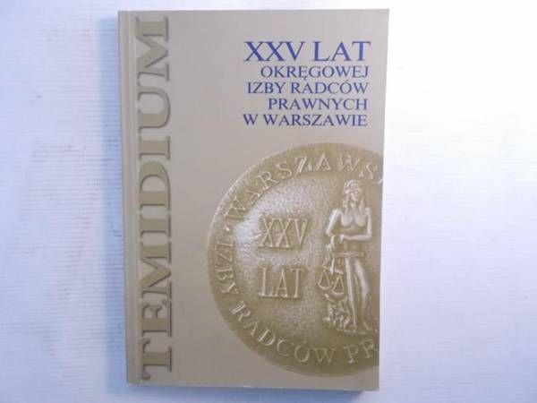 XXV LAT OKRĘGOWEJ IZBY RADCÓW PRAWYCH W WARSZAWIE na Arena.pl