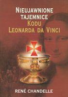 Nieujawnione tajemnice kodu Leonarda Da Vinci Rene Chandelle
