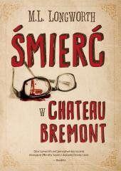 Verlaque i Bonnet na tropie T.1 Śmierć w Chateau.. M. L. Longworth