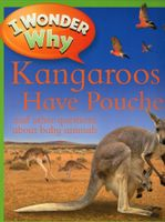 I Wonder Why - Kangaroos Have Pouches