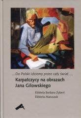 Do Polski idziemy przez cały świat Elżbieta Barbara Zybert, Elżbieta Maruszak