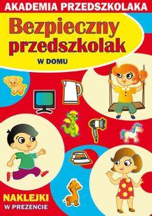 Bezpieczny przedszkolak W domu Paruszewska Joanna, Pawlicka Kamila, Jarmulska Julia
