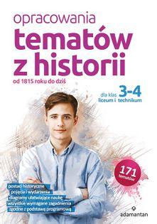 Opracowania tematów z historii dla klas 3-4 liceum i technikum Wilczyńska Anna, Rozenek Piotr, Deja-Gałecka Bożena
