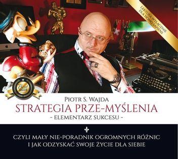 Strategia prze-myślenia elementarz sukcesu czyli mały nie-poradnik ogromnych różnic i jak odzysk Wajda Piotr S.
