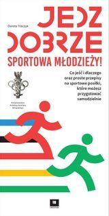 Jedz dobrze sportowa młodzieży Traczyk Dorota, Polak-Szewczyk Klaudia