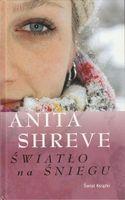 Światło na śniegu   Anita Shreve